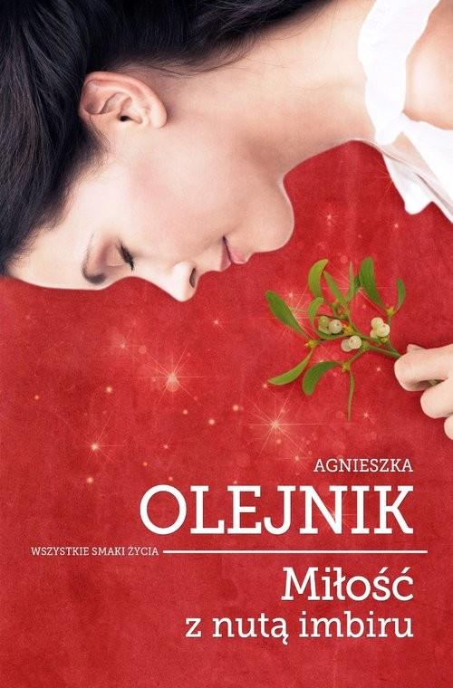 okładka Miłość z nutą imbiru, Książka | Olejnik Agnieszka