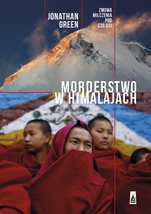 okładka Morderstwo w Himalajach Zmowa milczenia pod Czo Oju, Książka | Green Jonathan