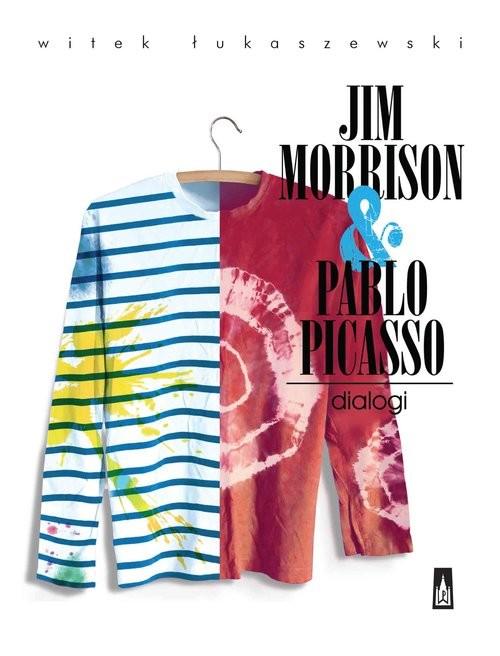 okładka Jim Morrison & Pablo Picasso. Dialogi, Książka | Łukaszewski Witek