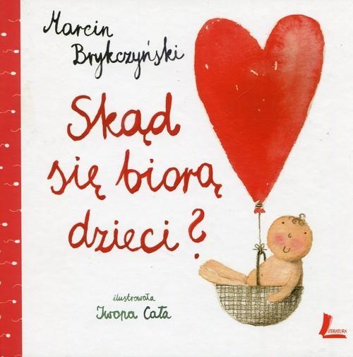 okładka Skąd się biorą dzieci, Książka | Brykczyński Marcin