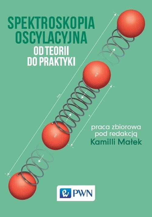 okładka Spektroskopia oscylacyjna Od teorii do praktyki, Książka | Praca Zbiorowa