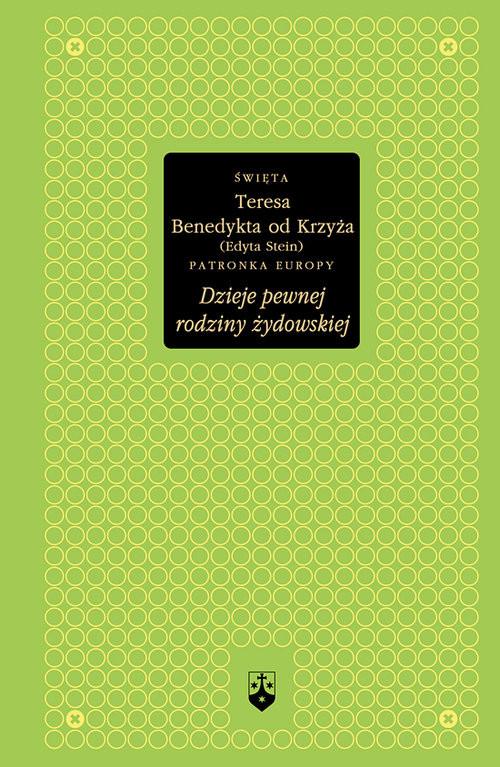 okładka Dzieje pewnej rodziny żydowskiej, Książka | Teresa Benedykta od Krzyża Edyta Stein św.