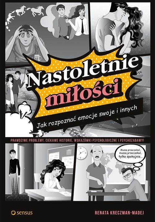 okładka Nastoletnie miłości Jak rozpoznać emocje swoje i innych, Książka | Kreczman-Madej Renata