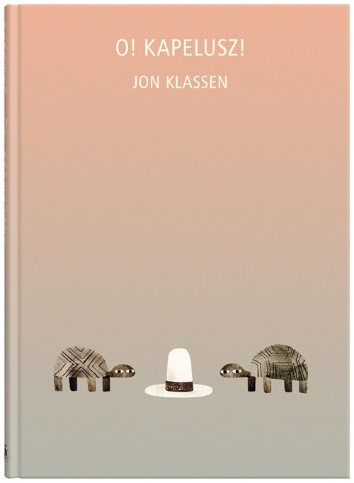okładka O Kapelusz!, Książka | Klassen Jon