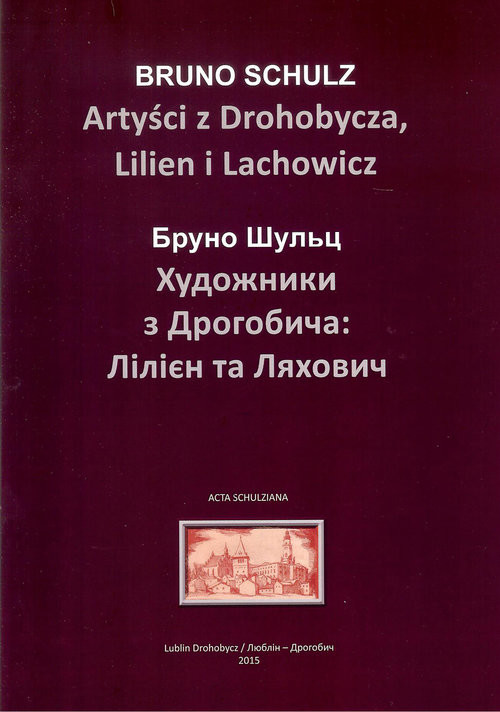 okładka Artyści z Drohobycza Lilien i Lachowicz/Warsztaty kultury, Książka | Schulz Bruno