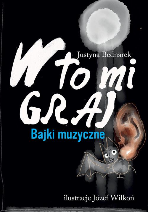 okładka W to mi graj Bajki muzyczne, Książka | Justyna Bednarek