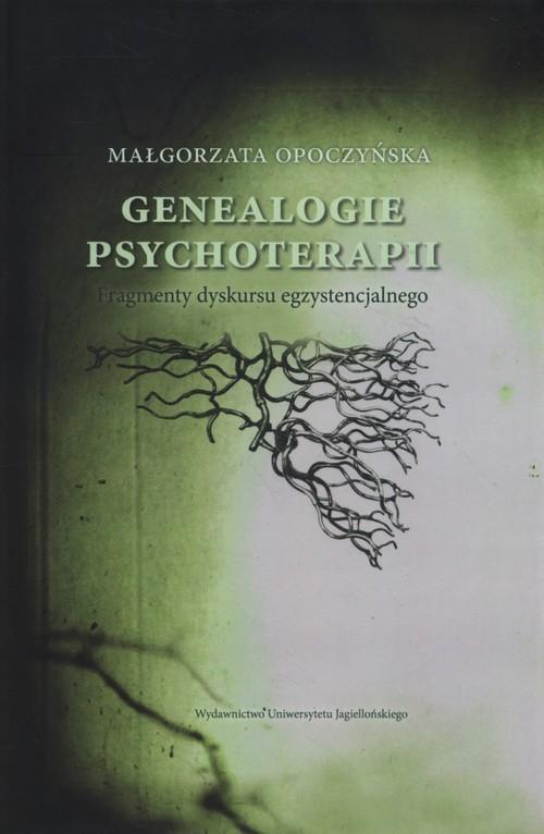 okładka Genealogie psychoterapii Fragmenty dyskursu egzystencjalnegoksiążka |  | Opoczyńska Małgorzata