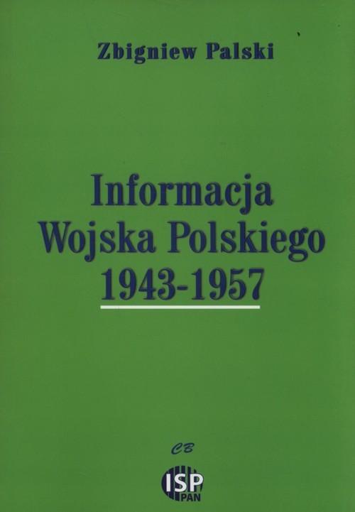 okładka Informacja Wojska Polskiego 1943-1957, Książka | Palski Zbigniew