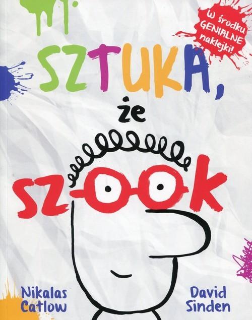 okładka Sztuka że szook, Książka   Nikalas Catlow, David Sinden
