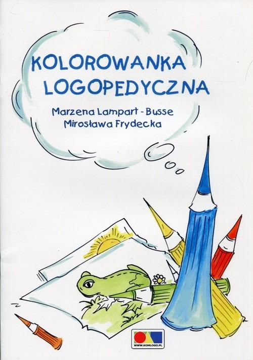 okładka Kolorowanka logopedyczna, Książka | Marzena Lampart-Busse, Mirosława Frydecka