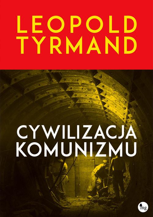 okładka Cywilizacja komunizmu, Książka | Leopold Tyrmand