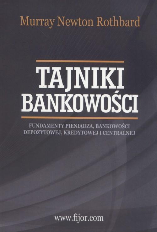 okładka Tajniki bankowości, Książka | Murray N. Rothbard