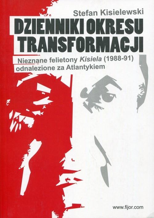 okładka Dzienniki okresu transformacji Nieznane felietony Kisiela (1988-91) odnalezione za Atlantykiem, Książka | Kisielewski Stefan