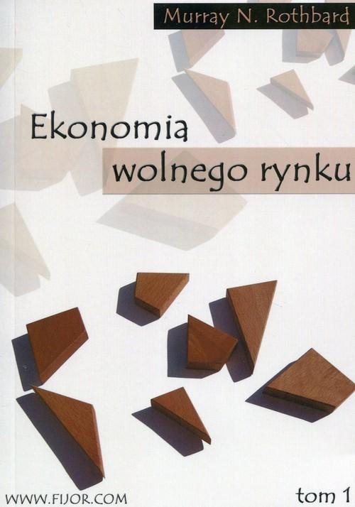 okładka Ekonomia wolnego rynku Tom 1 Wykład akademicki, Książka | Murray N. Rothbard