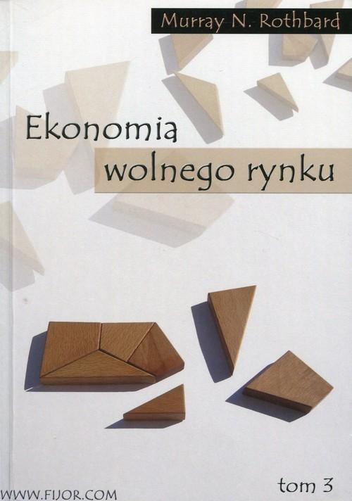 okładka Ekonomia wolnego rynku Tom 3, Książka | Murray N. Rothbard