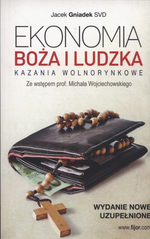 okładka Ekonomia Boża i ludzka Kazania wolnorynkowe, Książka | Jacek Gniadek