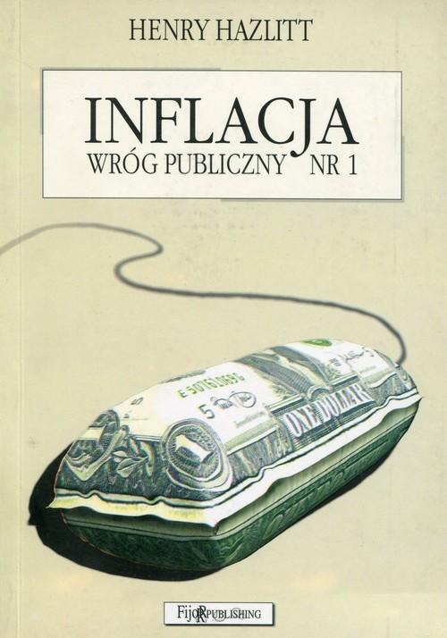okładka Inflacja wróg publiczny nr 1, Książka | Hazlitt Henry