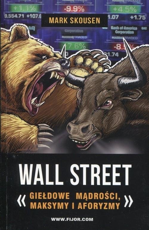okładka Wallstreet giełdowe mądrości maksymy i aforyzmy, Książka | Skousen Mark