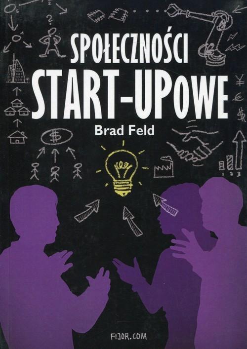 okładka Społeczności Start-Upowe, Książka | Feld Brad