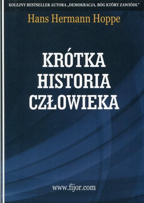 okładka Krótka historia człowieka, Książka | Hans Hermann Hoppe