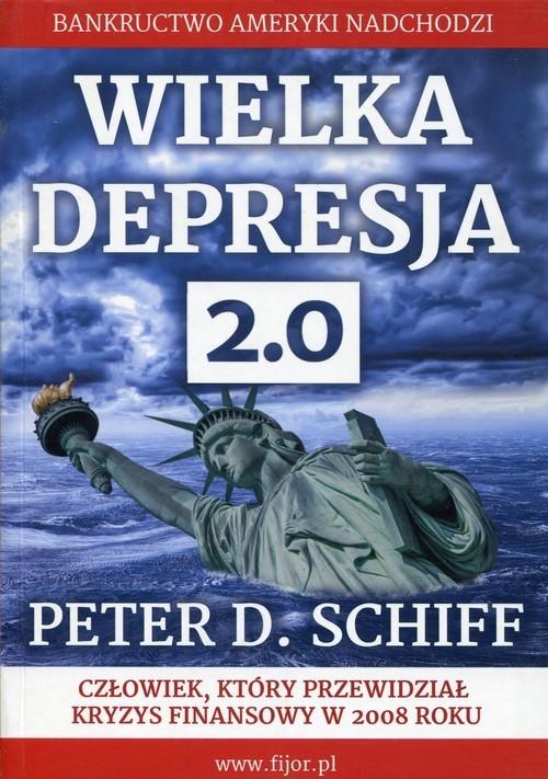 okładka Wielka  Drepresja 2.0 Bankructwo Ameryki nadchodzi, Książka | Peter D. Schiff