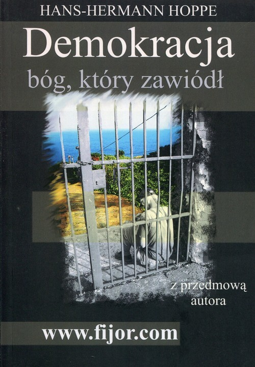 okładka Demokracja bóg który zawiódł z przedmową autora, Książka | Hoppe Hans-Hermann