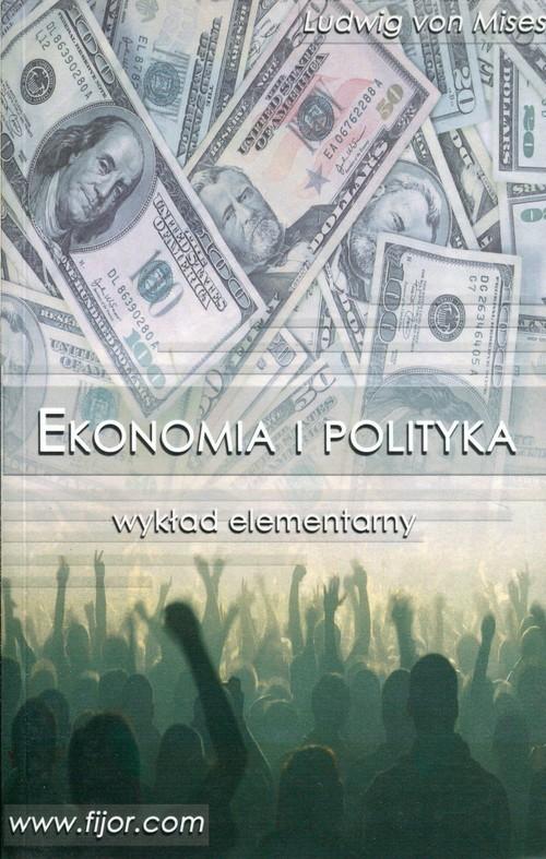 okładka Ekonomia i polityka wykład elementarny, Książka | von Ludwig Mises