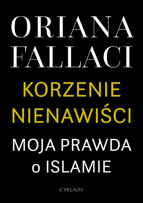 okładka Korzenie nienawiści Moja prawda o islamie, Książka | Fallaci Oriana