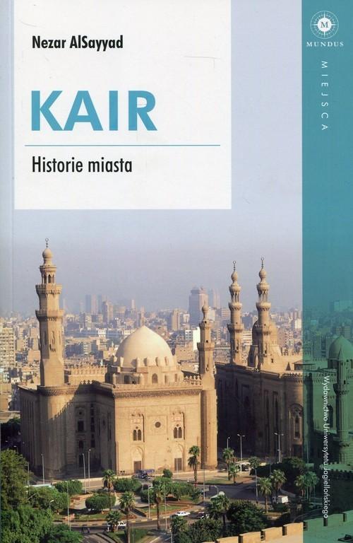 okładka Kair Historie miasta, Książka | AlSayyad Nezar