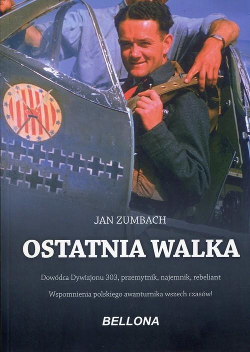 okładka Ostatnia walka, Książka | Zumbach Jan
