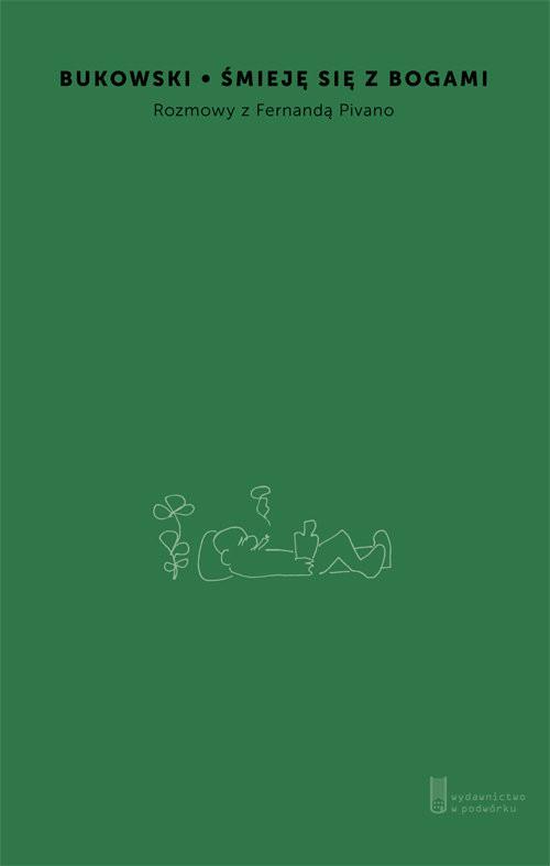 okładka Śmieję się z bogami Rozmowa z Fernandą Pivano, Książka | Charles Bukowski