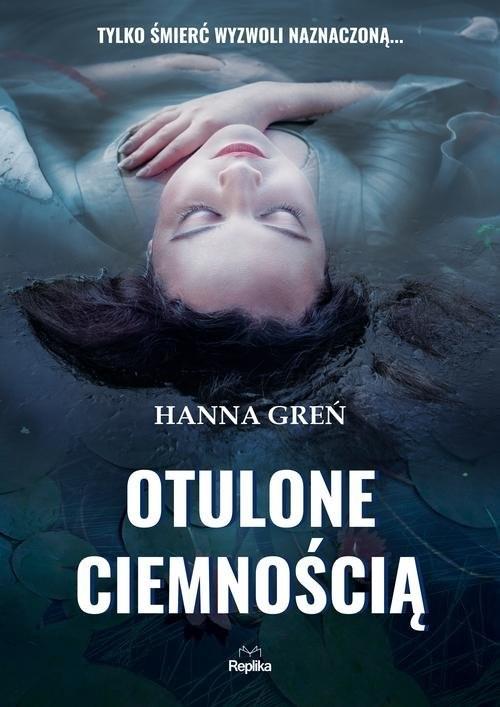 okładka Otulone ciemnością, Książka | Hanna Greń