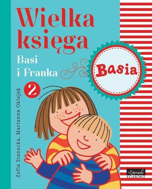 okładka Wielka księga Basi i Franka 2, Książka | Stanecka Zofia