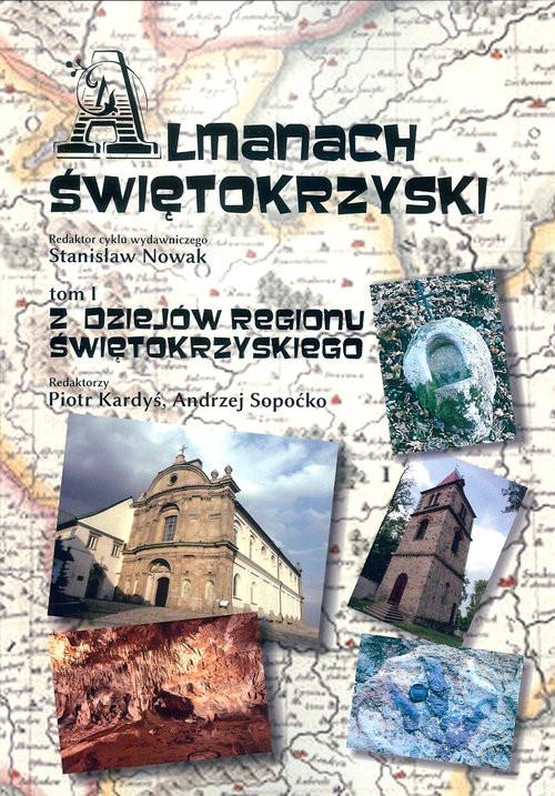 okładka Almanach Świętokrzyski Tom 1, Książka | Stanisław  Nowak
