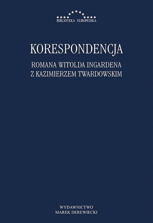 okładka Korespondencja Romana Witolda Ingardena z Kazimierzem Twardowskim, Książka | Radosław Kuliniak, Dorota Leszczyna, Pandura