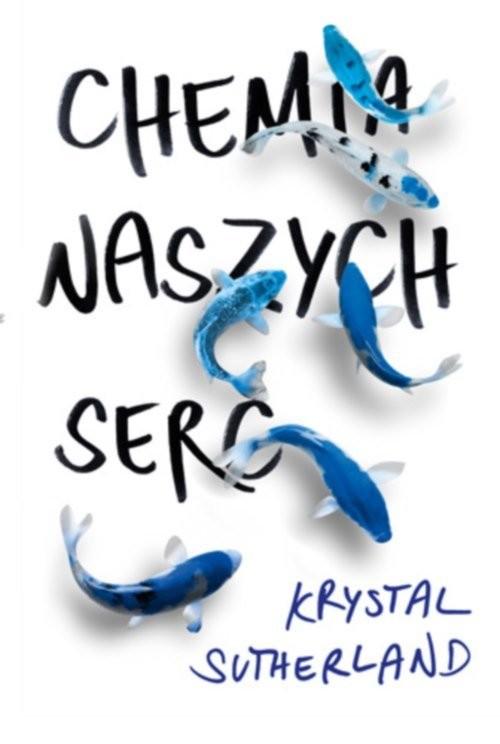 okładka Chemia naszych serc, Książka | Krystal Sutherland
