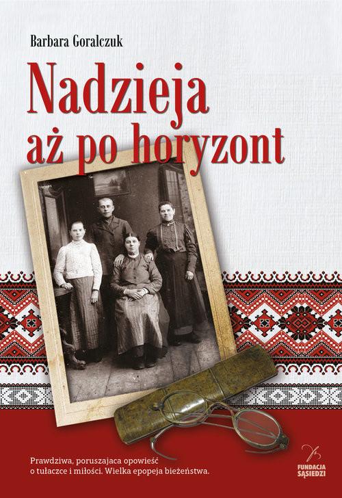 okładka Nadzieja aż po horyzont, Książka   Goralczuk Barbara