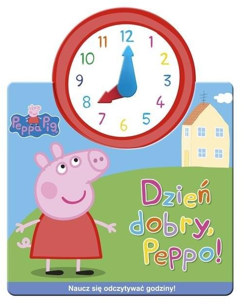 okładka Świnka Peppa Jak w zegarku Dzień dobry, Peppo!, Książka  