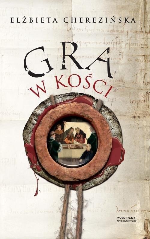 okładka Gra w kości, Książka | Cherezińska Elżbieta