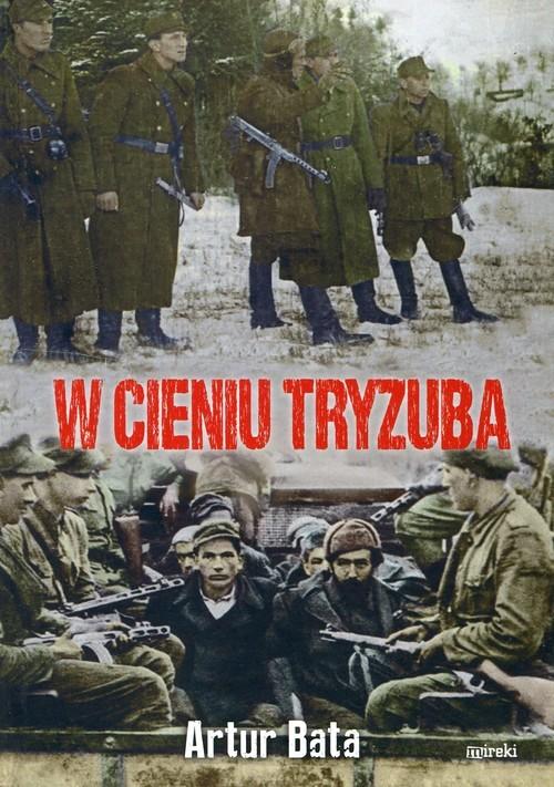 okładka W cieniu Tryzuba, Książka | Bata Artur