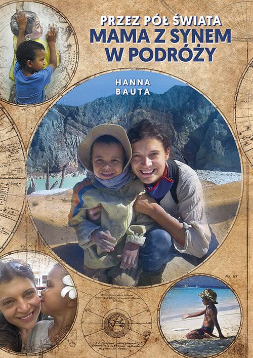 okładka Przez pół świata Mama z synem w podróży, Książka | Hanna Bauta