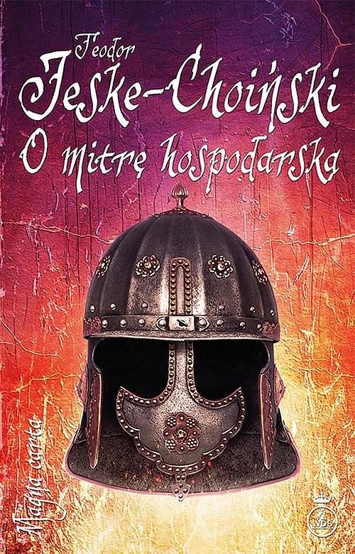 okładka O mitrę hospodarską, Książka | Jeske-Choiński Teodor