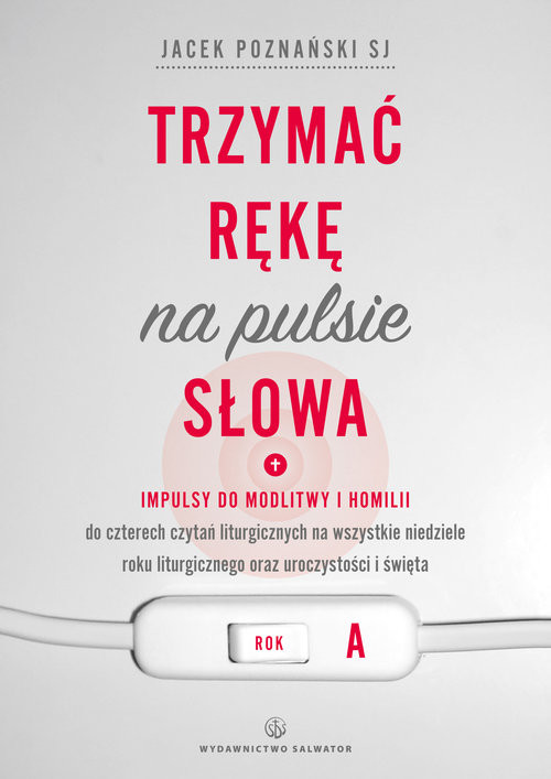 okładka Trzymać rękę na pulsie Słowa Rok A, Książka | Jacek Poznański