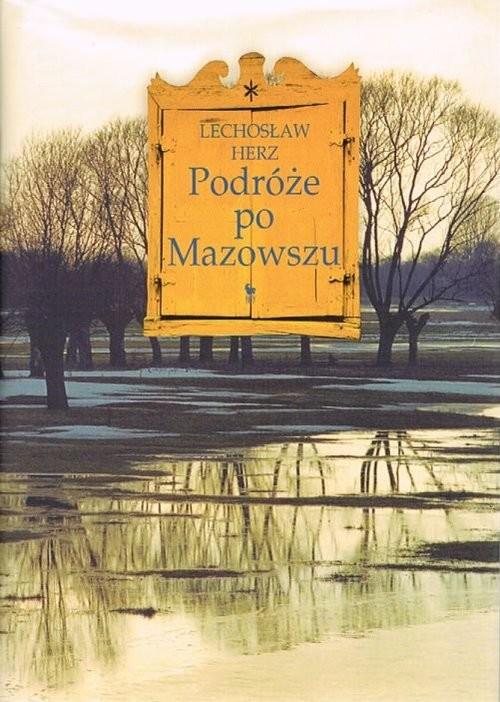 okładka Podróże po Mazowszu, Książka | Herz Lechosław