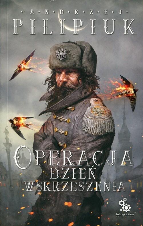 okładka Operacja Dzień Wskrzeszenia, Książka | Pilipiuk Andrzej
