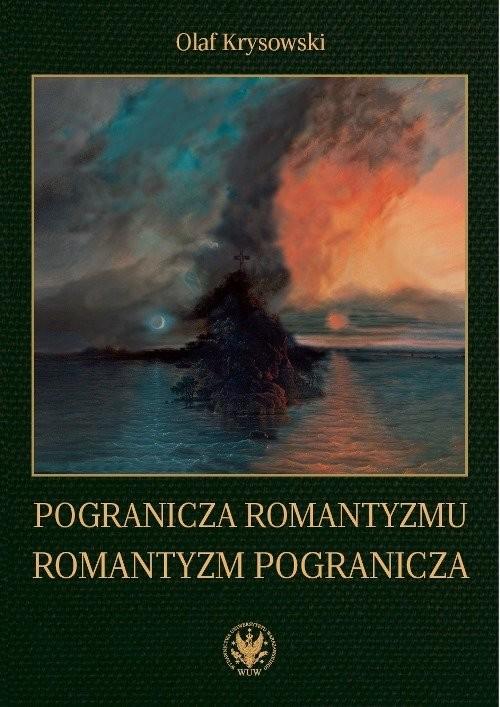 okładka Pogranicza romantyzmu - romantyzm pogranicza, Książka | Krysowski Olaf