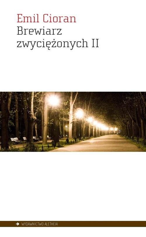 okładka Brewiarz zwyciężonych II, Książka | Cioran Emil