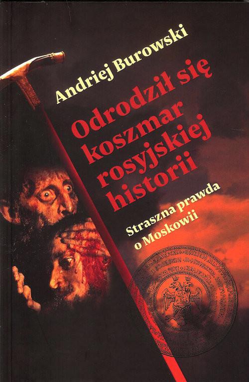 okładka Odrodził się koszmar rosyjskiej historii, Książka | Burowski Andriej