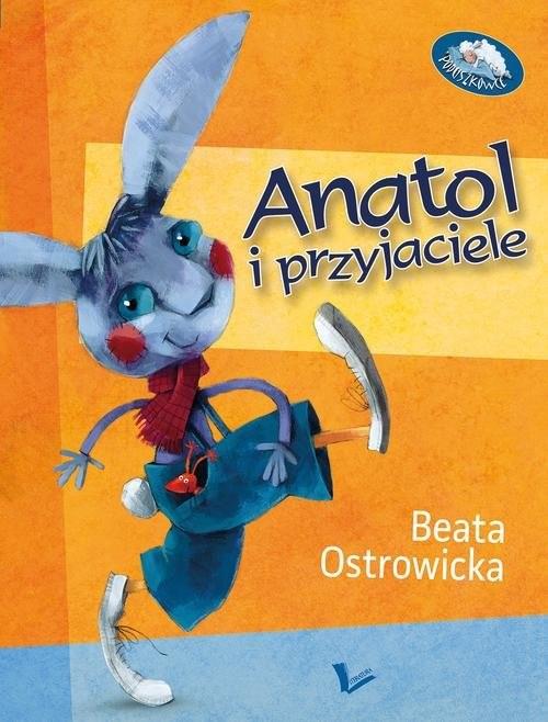 okładka Anatol i przyjacieleksiążka      Ostrowicka Beata