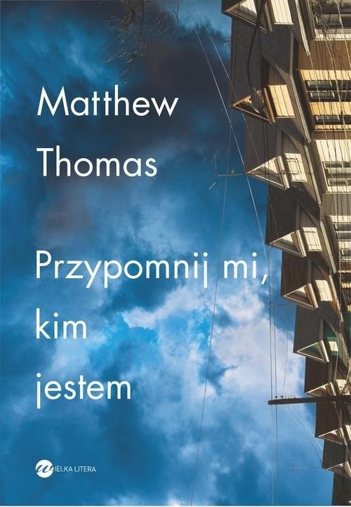 okładka Przypomnij mi kim jestem, Książka   Matthew Thomas